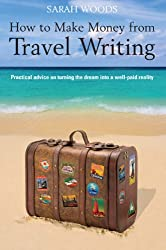 How to Make Money From Travel Writing