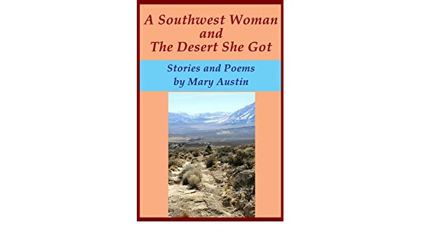 Amazon a southwestern woman and the desert she got stories and amazon a southwestern woman and the desert she got stories and poems ebook mary austin lincoln steffens kindle store fandeluxe Gallery