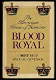 img - for Blood royal: The illustrious House of Hanover book / textbook / text book