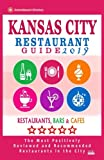 Kansas City Restaurant Guide 2019: Best Rated Restaurants in Kansas City, Missouri - 450 Restaurants, Bars and Cafés recommended for Visitors, 2019