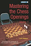 Mastering the Chess Openings: Unlocking the Mysteries of the Modern Chess Openings, Volume 1