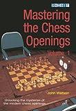 Mastering the Chess Openings, John Watson, 1904600603