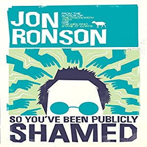 So You've Been Publicly Shamed Audiobook