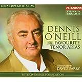 Dennis O'Neill Sings More Favourite Tenor Arias