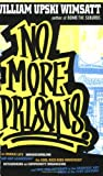 No More Prisons: Urban Life, Homeschooling, Hip-Hop Leadership, the Cool Rich Kids Movement, a Hitchhiker's Guide to Community Organizing, and Why ... Is the Greatest Art Form of the 21st Century!