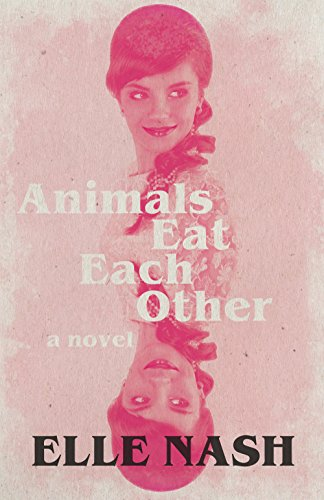 Animals Eat Each Other: A Novel by Dzanc Books