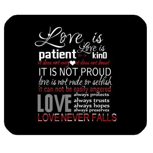 "Love is patient Love is kind it does not envy it does not boast IT IS NOT PROUD Love is not rude or selfish it can not be easily angered LOVE… Cloth Cover Rectangle Mouse Pad 9.84""x7.87"""