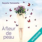 À fleur de peau   Livre audio Auteur(s) : Saverio Tomasella Narrateur(s) : Didier Gircourt