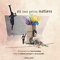 Les tout petits métiers par Mélanie Lemogne
