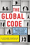 img - for The Global Code: How a New Culture of Universal Values Is Reshaping Business and Marketing book / textbook / text book