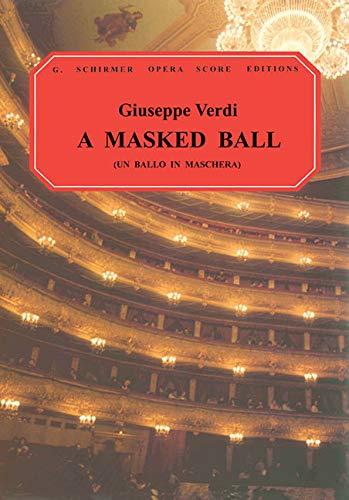 Un Ballo in Maschera (A Masked Ball): Vocal Score (G. Schirmer Opera Score Editions)