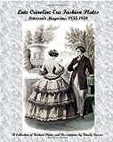 img - for Late Crinoline Era Fashion Plates: Peterson's Magazine: 1855-1859 book / textbook / text book