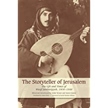 The Storyteller of Jerusalem: The Life and Times of Wasif Jawhariyyeh