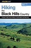 Hiking the Black Hills Country: A Guide To More Than 50 Hikes In South Dakota And Wyoming (Regional Hiking Series) 2nd edition by Gildart, Jane (2006) Paperback