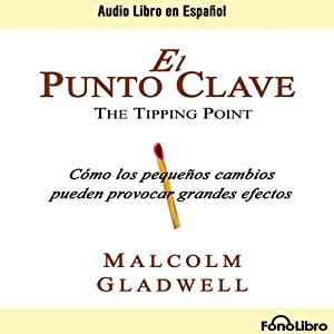 El Punto Clave [The Tipping Point] Audiobook