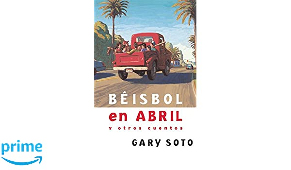 Amazon.com: Béisbol en abril y otros cuentos (Gary Soto) (Spanish Edition) (9781631139116): Gary Soto, Barry Root: Books