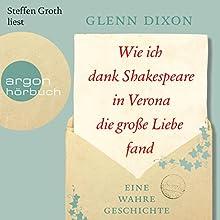 Wie ich dank Shakespeare in Verona die große Liebe fand: Eine wahre Geschichte Hörbuch von Glenn Dixon Gesprochen von: Steffen Groth