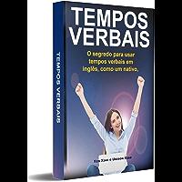 Tempos Verbais: O segredo para usar em 2 semanas, como um nativo, tempos verbais em inglês - para pessoas ocupadas