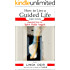 How to Live a Guided Life, FIRST STEPS: channeled from my Spirit Guide Angels, Book 1