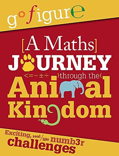 A Maths Journey Through the Animal Kingdom (Go Figure)