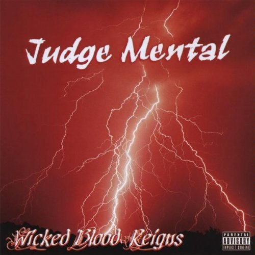 Wicked Blood Reigns by Judge Mental (2010-01-19)