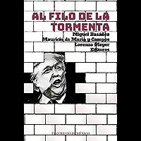 Al filo de la tormenta. Un análisis de la relación México-Estados Unidos en vísperas de la elección norteamericana de 2016 (Spanish Edition)