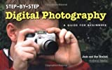 Step-by-Step Digital Photography, Jack Drafahl and Sue Drafahl, 1584281030