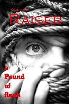 a Pound of Flesh by [Raiser, Kimberly]