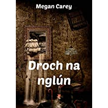 Droch na nglún (Irish Edition)