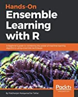 Hands-On Ensemble Learning with R Front Cover