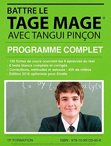 Battre le TAGE-MAGE 2016: Programme complet - Edition optimisée pour Kindle (French Edition)