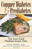 Conquer Diabetes and Prediabetes, Steve Parker, 0979128447