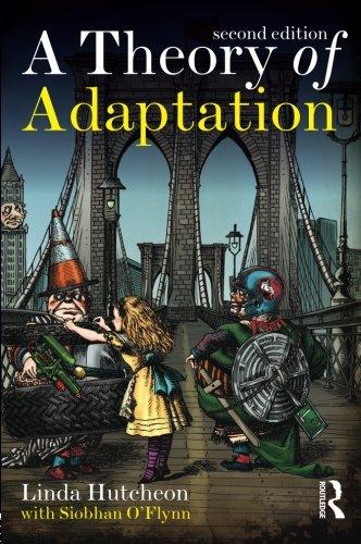 A Theory of Adaptation, by Linda Hutcheon