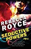 Seductive Powers, Rebecca Royce, 1623220610