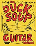 The Duck Soup Guitar Method: Beginning Guitar With Super-Easy Chords