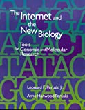 img - for The Internet and the New Biology : Tools for Genomic and Molecular Research book / textbook / text book