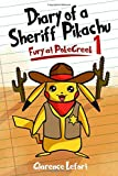 Diary of a Sheriff Pikachu: Fury at PokeCreek: Amazing Story of a Detective Pikachu