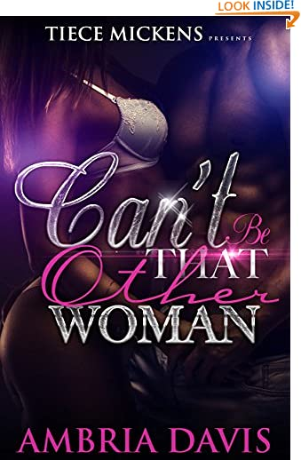 Can't Be That Other Woman Ambria Davis