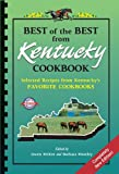 Best of the Best from Kentucky Cookbook: Selected Recipes from Kentucky's Favorite Cookbooks (Best of the Best State Cookbook Series) Kentucky Derby recipes included!