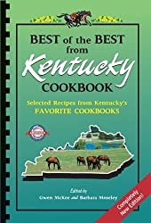 Best of the Best from Kentucky Cookbook: Selected Recipes from Kentucky's Favorite Cookbooks (Best of the Best State Cookbook Series)