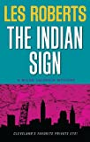 Front cover for the book The Indian Sign by Les Roberts