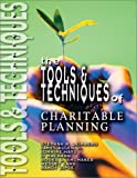 The Tools and Techniques of Charitable Planning, Leimberg, Stephan R. and Allen, James R., Jr., 0872182924