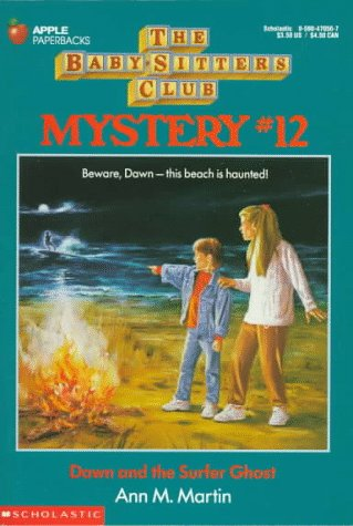 The Baby-Sitters Club Mystery #12: Dawn and the Surfer Ghost (1993) (Book) written by Ann M. Martin
