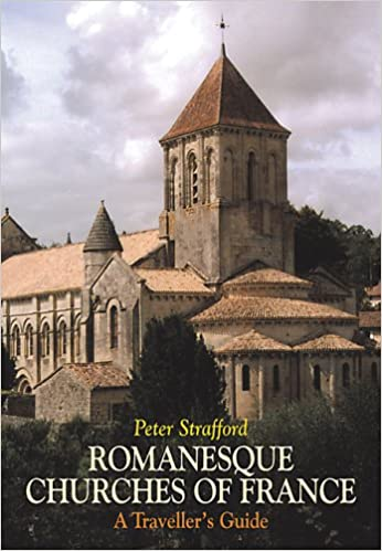 Romanesque Churches Of France A Travellers Guide Peter