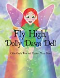 Fly High, Dolly Dawn Dell, Chloe Gayle Rose and Tammy Marie Rose, 1629072680