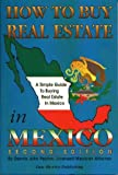 How to Buy Real Estate in Mexico, Dennis J. Peyton, 1885328265