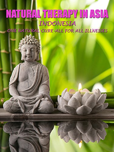 Natural Therapy in Asia - Indonesia : One Natural Cure-all for All Illnesses