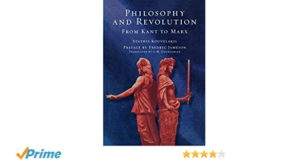 Philosophy and Revolution: From Kant to Marx: Stathis Kouvelakis, G. M. Goshgarian: 9781859844717: Amazon.com: Books