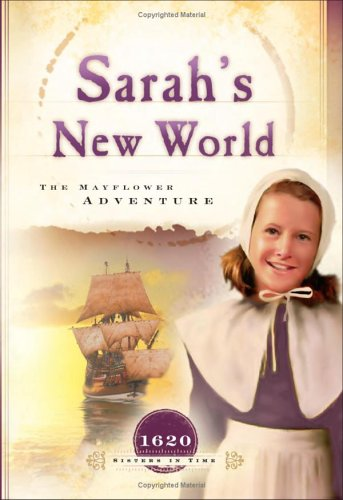 Sarah's New World: The Mayflower Adventure (1620) (Sisters in Time ()
