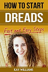 How To Start Dreads: 5 Fast and Easy Steps (English Edition)